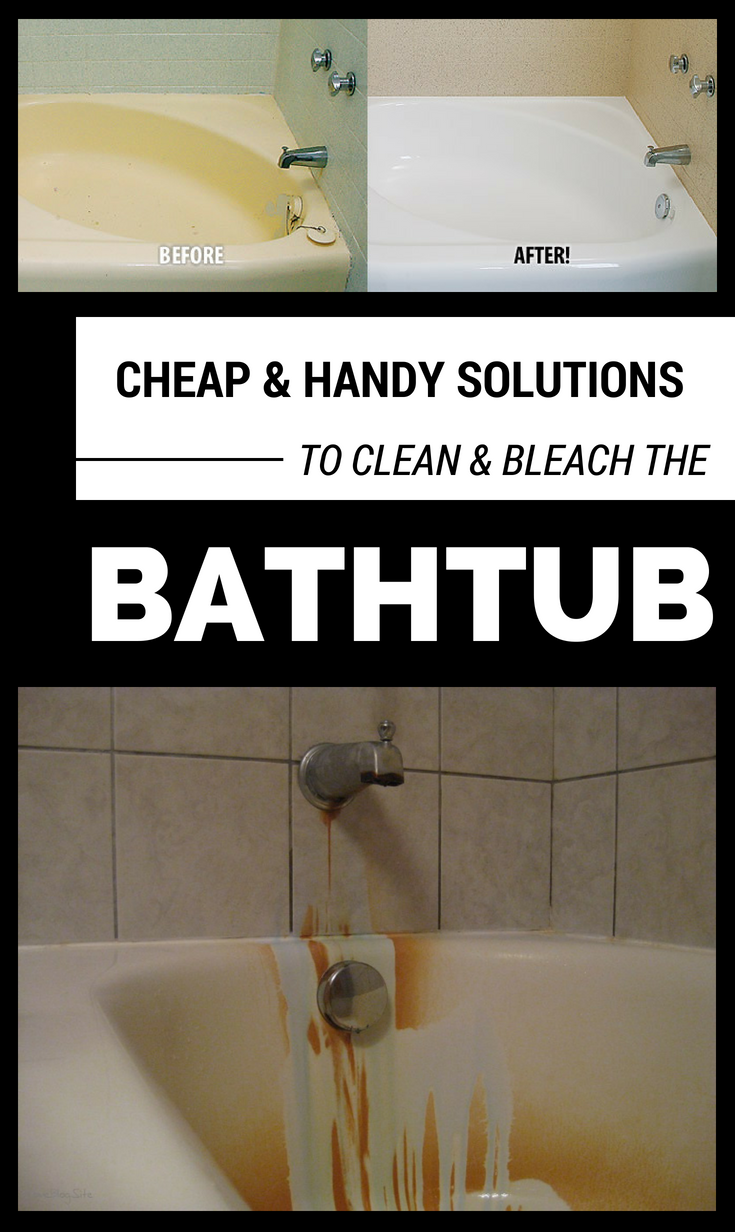 Cheap And Handy Solutions To Clean And Bleach The Bathtub