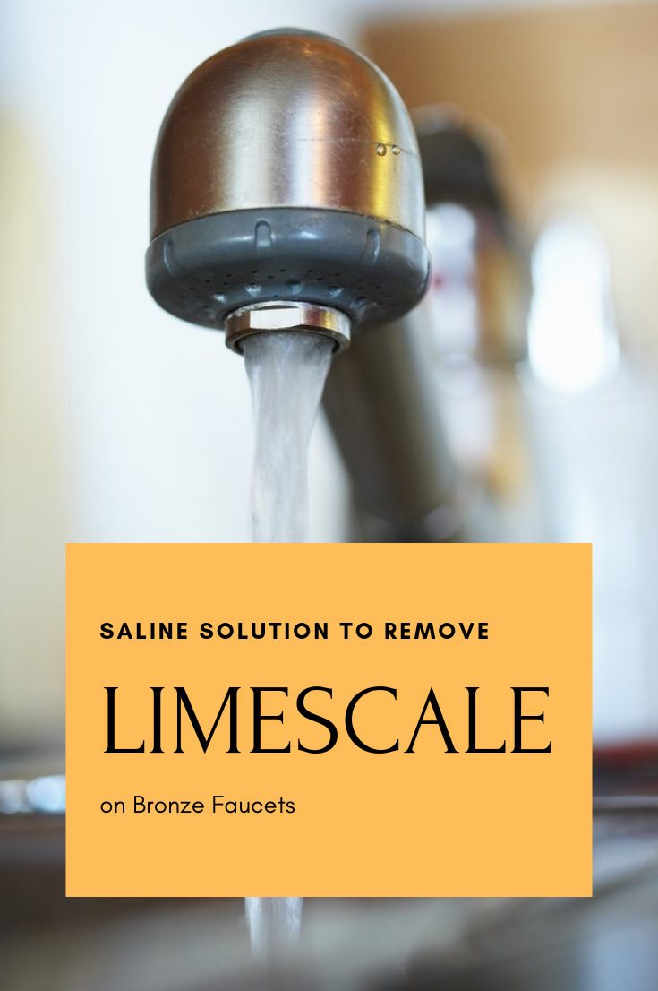 Saline Solution To Remove Limescale On Bronze Faucets